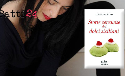 PATTI – Le dolcezze siciliane racchiuse nel libro di Loredana Elmo. Spazio anche ai pasticciotti pattesi