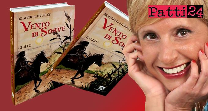 """FICARRA –  """"Vento di Soave"""". Oggi la presentazione del nuovo romanzo di Rosamaria Arena"""