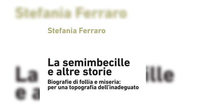 """BARCELLONA – Storie di donne, di povertà e d'incerta follia. Oggi, al Parco Urbano, Stefania Ferraro presenterà il libro """" La semimbecille e le altre storie""""."""