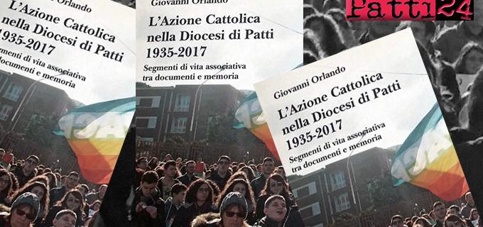 """PATTI – Pubblicato il libro, scritto da monsignor Giovanni Orlando, """"L'Azione Cattolica nella Diocesi di Patti 1935-2017. Segmenti di vita associativa tra documenti e memoria"""""""